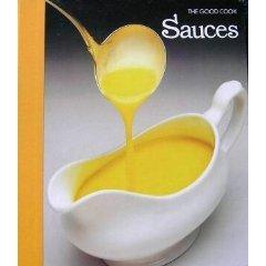 Sauces (The Good Cook Techniques & Recipes)
