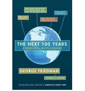 The Next 100 Years >> Next 100 Years The Amazon Co Uk George Friedman 9780749007430 Books