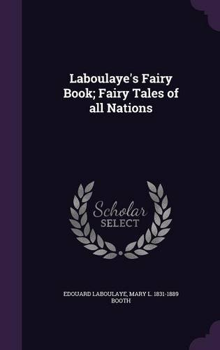 Laboulaye's Fairy Book; Fairy Tales of All Nations pdf