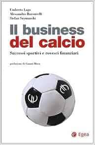 Il business del calcio. Successi sportivi e rovesci