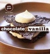 Chocolate and Vanilla by Gale Gand, Lisa Weiss