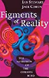 Figments of Reality, Ian Stewart and Jack Cohen, 0521571553