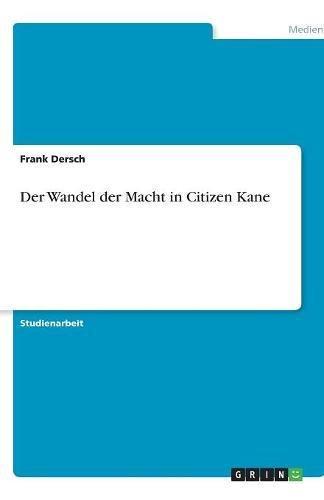 Read Online Der Wandel der Macht in Citizen Kane (German Edition) pdf