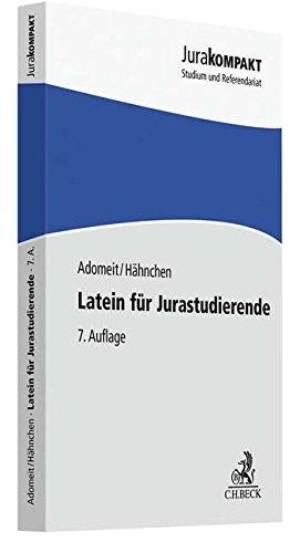 Latein für Jurastudierende: Ein Einstieg in das Juristenlatein (Jura kompakt)