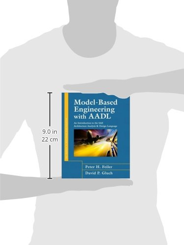 Model-Based Engineering with AADL: An Introduction to the SAE Architecture Analysis & Design Language (paperback) by Addison-Wesley Professional