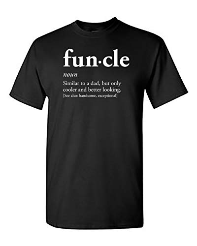 Funcle Fun Uncle - Joke Funny T-Shirt - Cool Sarcastic Novelty Humor Shirt Black