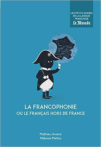 Amazon Fr La Francophonie Ou Le Francais Hors De France