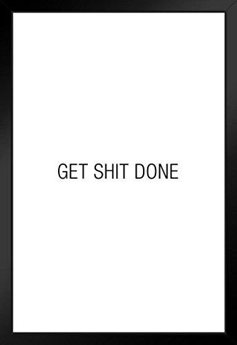 Proframes Simple Get Shit Done Motivational Inspirational Success Happiness White Framed Poster 12X18
