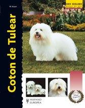Coton de Tulear (Serie Excellence: Razas de hoy/ Excellence Series: Today's Breeds) (Spanish Edition)