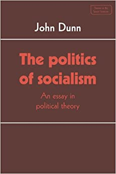 the politics of socialism an essay in political theory themes in the politics of socialism an essay in political theory themes in the social sciences