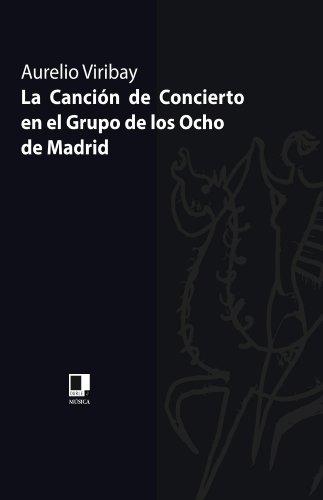Descargar Libro La Canción De Concierto En El Grupo De Los Ocho De Madrid Aurelio Viribay