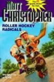 Roller Hockey Radicals, Matt Christopher, 0613070895