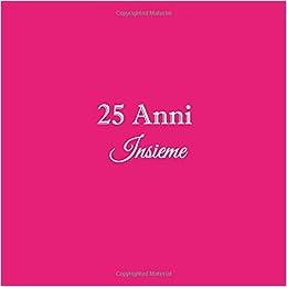 24 Anniversario Di Matrimonio.25 Anni Insieme Libro Degli Ospiti 25 Anni Insieme Anniversario