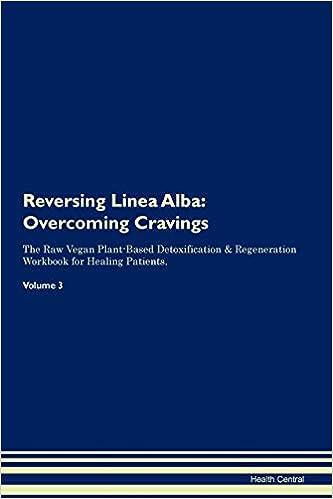 Buy Reversing Linea Alba: Overcoming Cravings the Raw Vegan