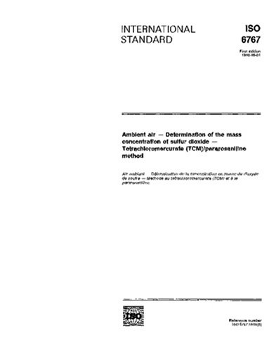 Download ISO 6767:1990, Ambient air - Determination of the mass concentration of sulfur dioxide - Tetrachloromercurate (TCM)/pararosaniline method pdf