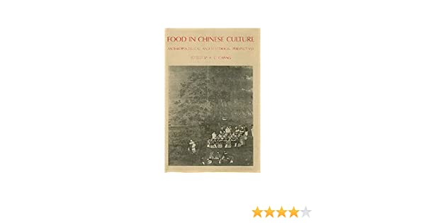 Food in chinese culture anthropological and historical perspectives food in chinese culture anthropological and historical perspectives k c chang 9780300019384 amazon books fandeluxe Choice Image