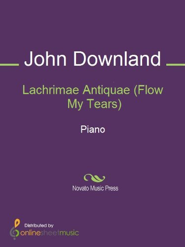 Lachrimae Antiquae (Flow My Tears) (Dowlands Tears)