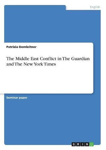 The Middle East Conflict in The Guardian and The New York Times by Brand: GRIN Verlag GmbH