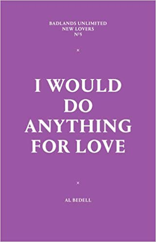 0d822d9cb1e31d I Would Do Anything for Love (New Lovers)  Al Bedell  9781936440931   Amazon.com  Books