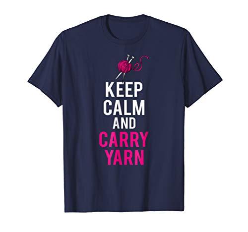 Keep Calm and Carry Yarn T-Shirt Funny Meme Tee