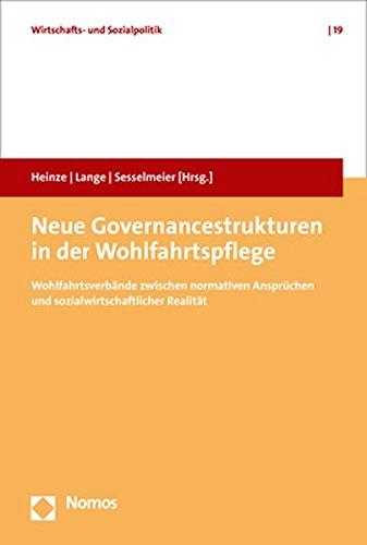Neue Governancestrukturen in Der Wohlfahrtspflege: Wohlfahrtsverbande Zwischen Normativen Anspruchen Und Sozialwirtschaftlicher Realitat (Wirtschafts- Und Sozialpolitik) (German Edition) ebook