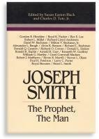 Joseph Smith: The prophet, the man (Religious Studies Center monograph series)