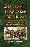 Slavery, Terrorism and Islam (Islam The Religion Of Peace And Terrorism)