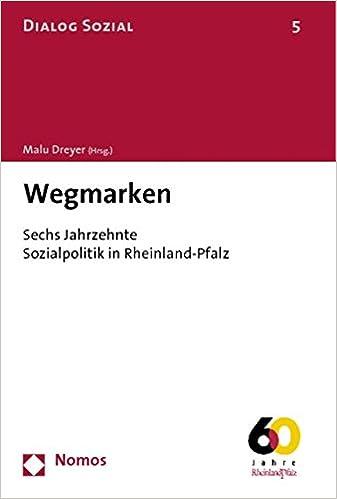 Book Wegmarken: Sechs Jahrzehnte Sozialpolitik in Rheinland-pfalz. Mit Einem Geleitwort Von Kurt Beck, Ministerprasident Des Landes Rheinland-pfalz (Dialog Sozial) (German Edition)