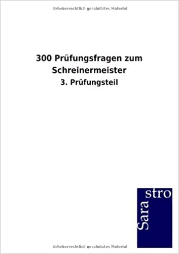 300 Prüfungsfragen zum Schreinermeister