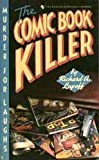The Comic Book Killer, Richard A. Lupoff, 0553277812