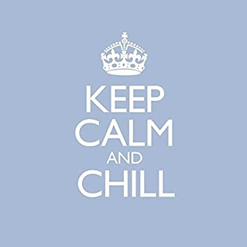 keep calm chill amazon co uk music