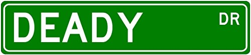 DEADY Family Lastname - Aluminum Street Sign - 6 x 24 Inches
