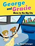 George and Gracie Move to the Big City, Meryl Erlanger, 1434349535