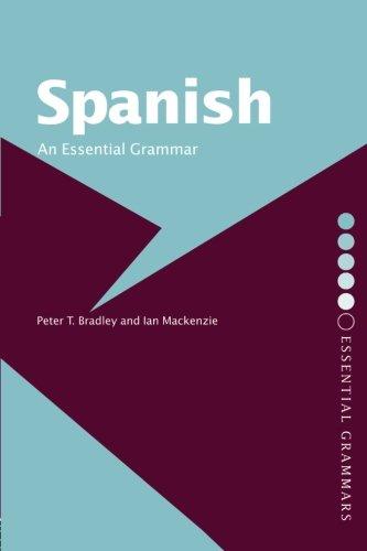 Spanish: An Essential Grammar (Routledge Essential Grammars)