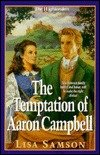 The Temptation of Aaron Campbell, Lisa Samson, 1565073908