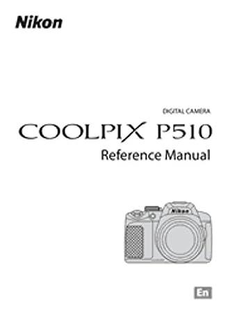amazon com nikon coolpix p510 reference manual nikon home improvement rh amazon com nikon coolpix p510 user manual nikon p510 user manual