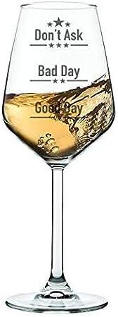 High Q Good Day, Bad Day, Don't Ask, Copa de vino, divertido regalo para los amantes del vino, copas perfectas para vino tinto, blanco o rosa