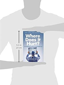 Where Does It Hurt?: An Entrepreneur's Guide to Fixing Health Care by Portfolio