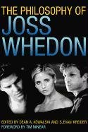 The Philosophy of Joss Whedon (Philosophy Of Popular Culture)