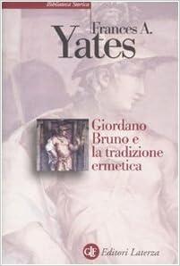 Risultati immagini per Giordano Bruno e la Tradizione Ermetica.