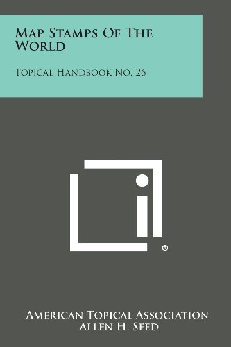 Topical Stamp Collection - Map Stamps of the World: Topical Handbook No. 26