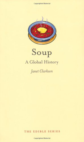 Soup: A Global History (Edible)