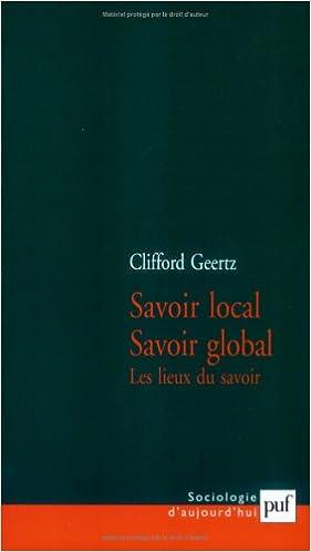 Télécharger depuis google book search Savoir local, savoir global : Les lieux du savoir by Clifford Geertz 2130532659 PDF ePub iBook