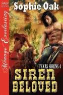 Siren Beloved [Texas Sirens 4] (Siren Publishing Menage Everlasting) by Sophie Oak