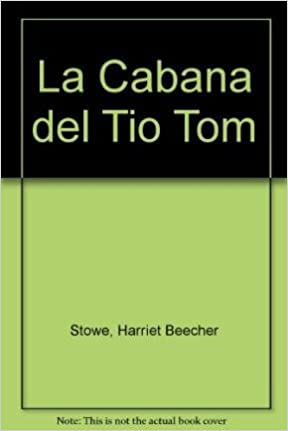Amazon.com: La Cabana del Tio Tom (Spanish Edition) (9789500815178): Harriet Beecher Stowe: Books