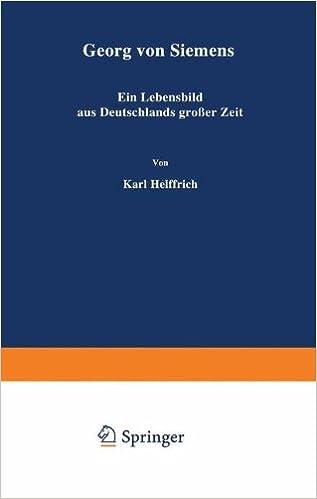 Book Georg von Siemens: Ein Lebensbild aus Deutschlands großer Zeit (German Edition)