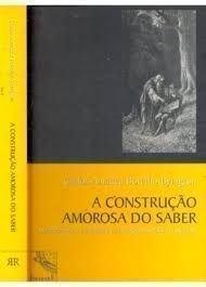 Paperback Construção Amorosa do Saber, A [Portuguese_Brazilian] Book
