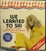 We learned to ski