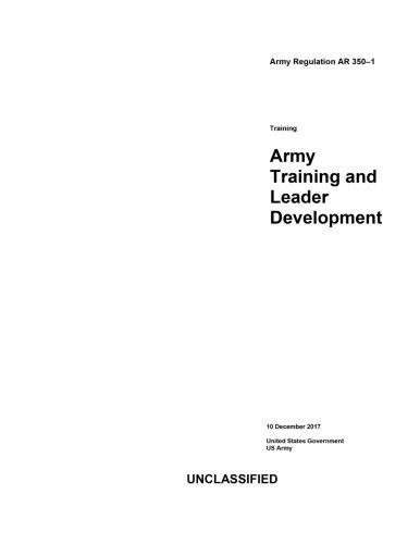 Army Regulation AR 350-1 Army Training and Leader Development 10 December 2017