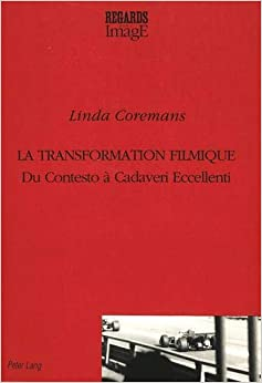 Linda Coremans - La Transformation Filmique: Du Contesto A Cadaveri Eccellenti